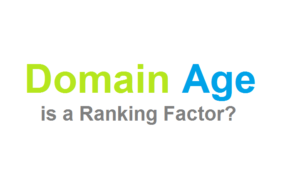 Domain Age is a Google Ranking Factor