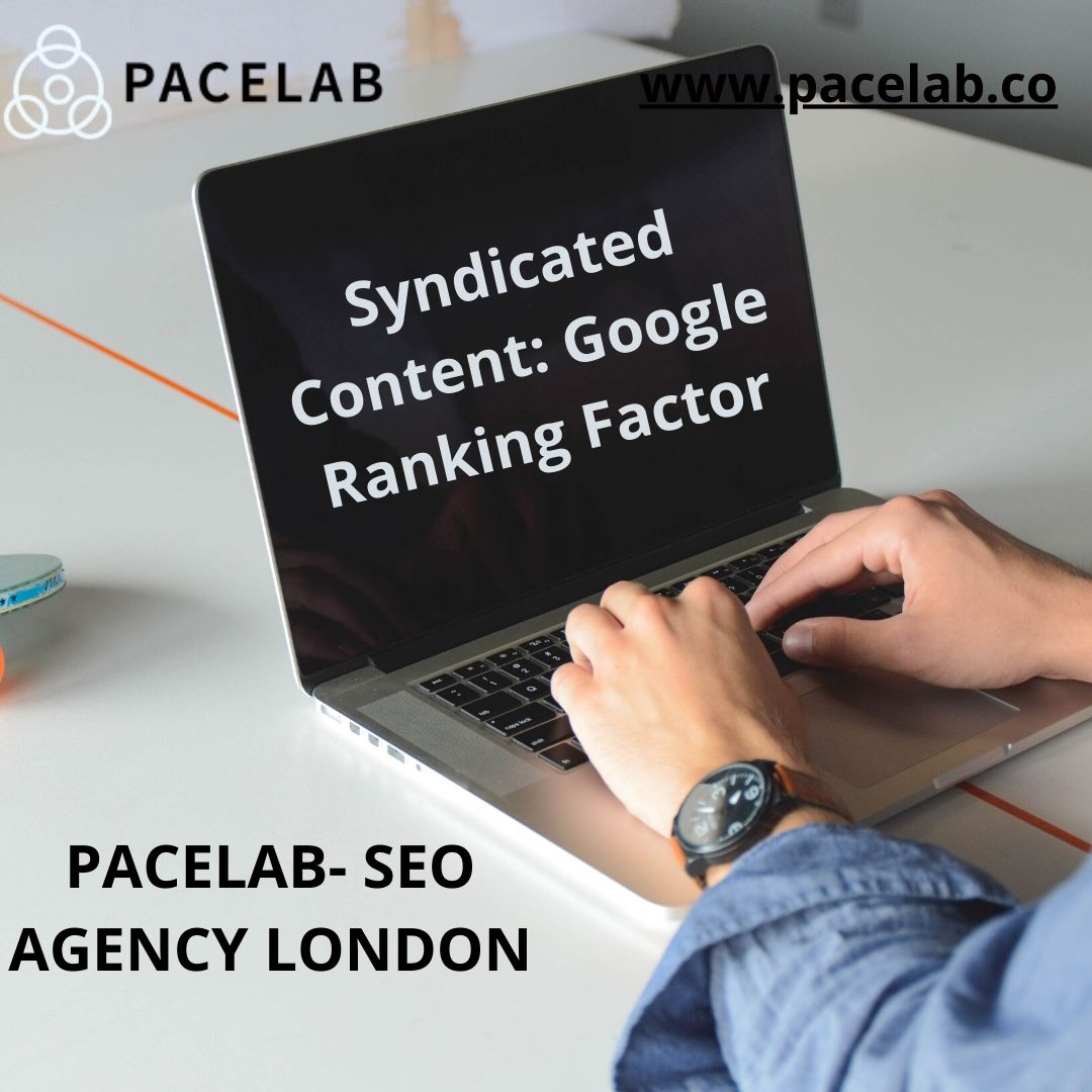 _Syndicated Content_ Google Ranking Factor_.pacelab - seo agency london
