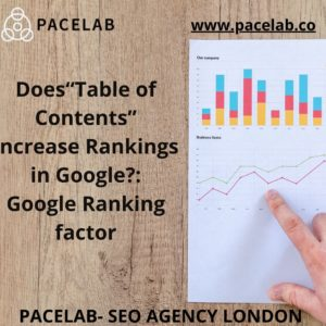 """""""Table of Contents: Google Ranking Factor"""".pacelab - seo agency london"""