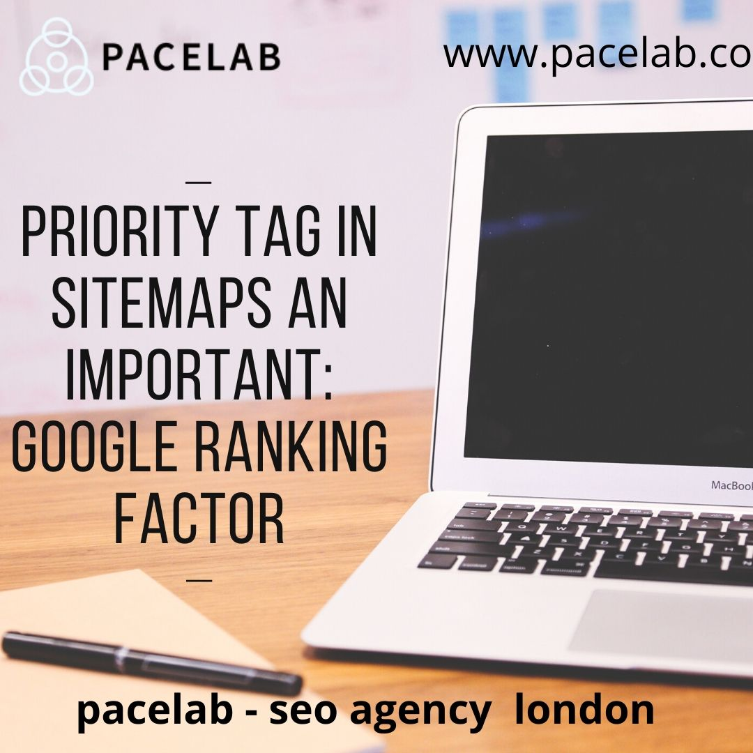 Priority Tag in Sitemaps An Important: Google Ranking Factor .pacelab - seo agency london