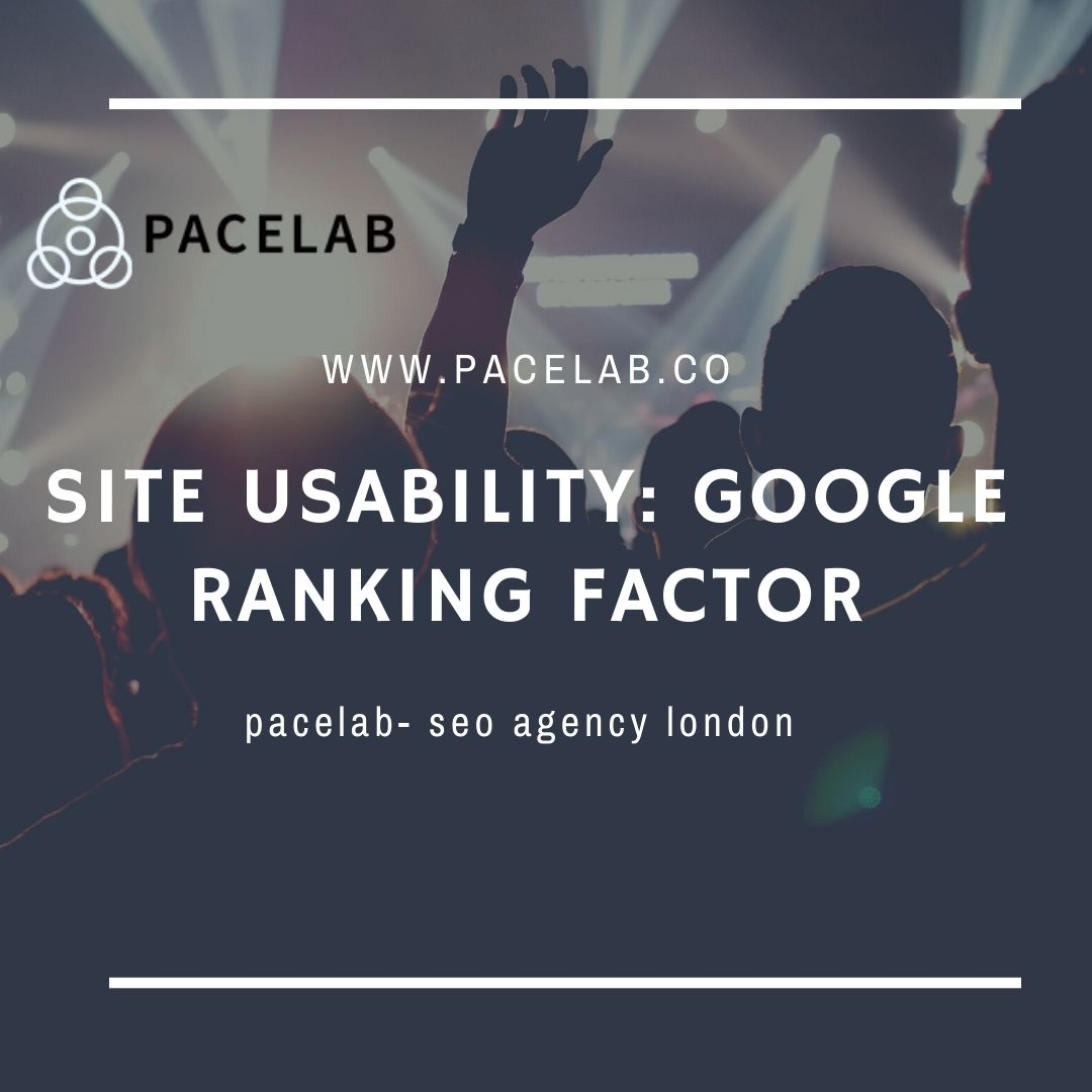 """Site Usability"" pacelab- seo agency london"