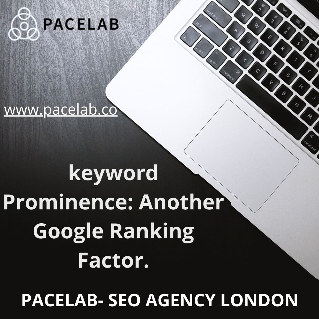 keyword Prominence- pacelab- seo agency london
