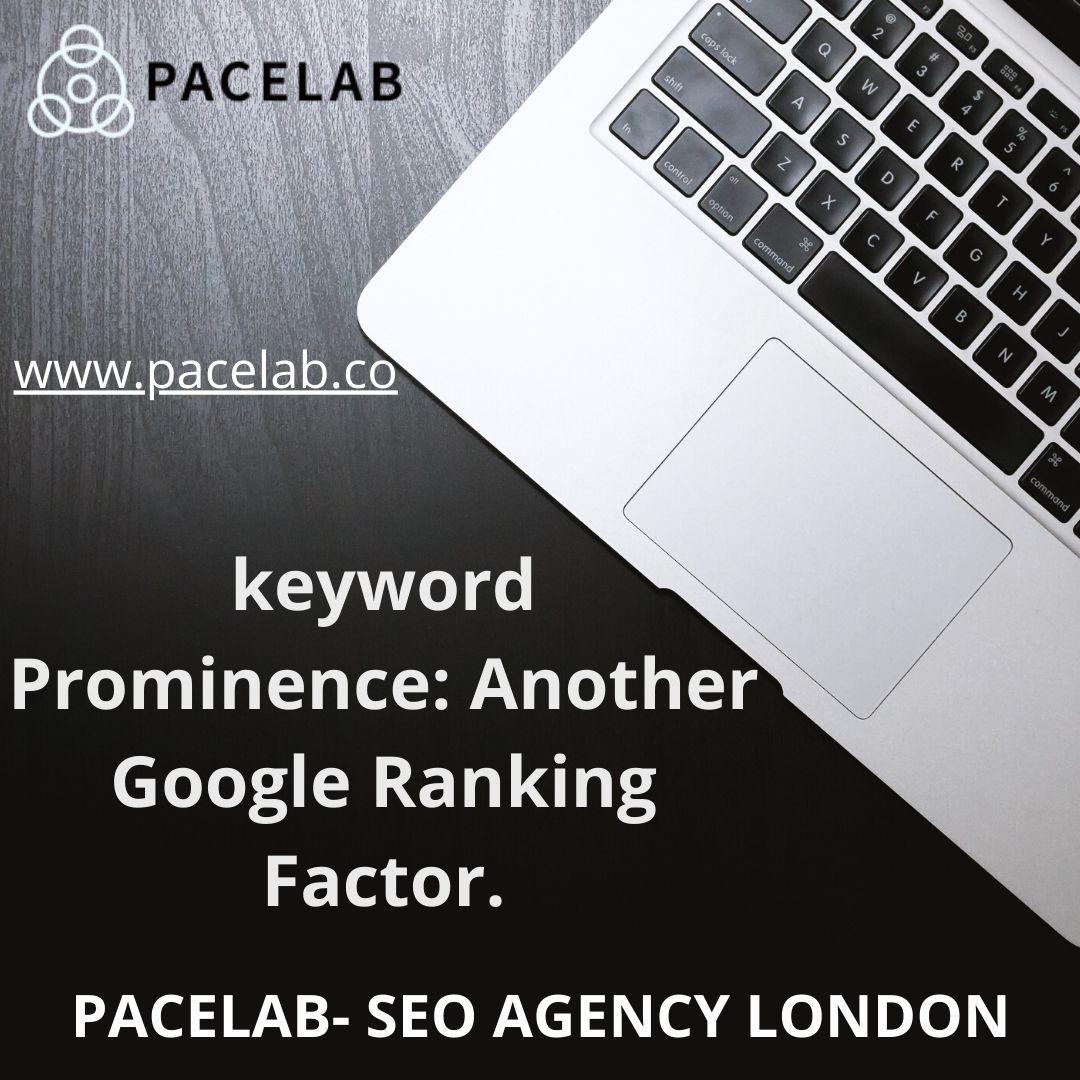 keyword Prominence- pacelab- seo agency london