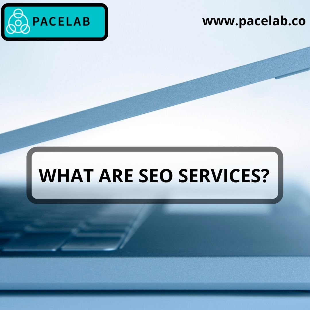 """ SEO SERVICES""-PACELAB SEO AGENCY LONDON"