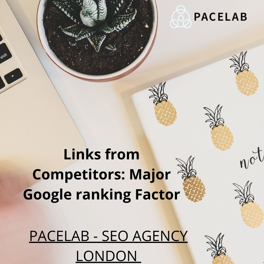 """""""Links from Competitors-Pacelab SEO AGENCY LONDON"""""""