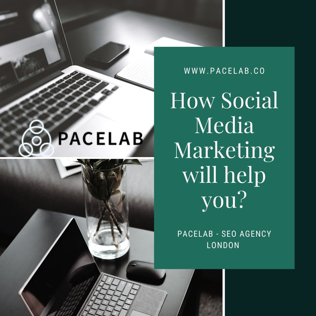 "How Social Media Marketing will help you?""pacelab - seo agency london"