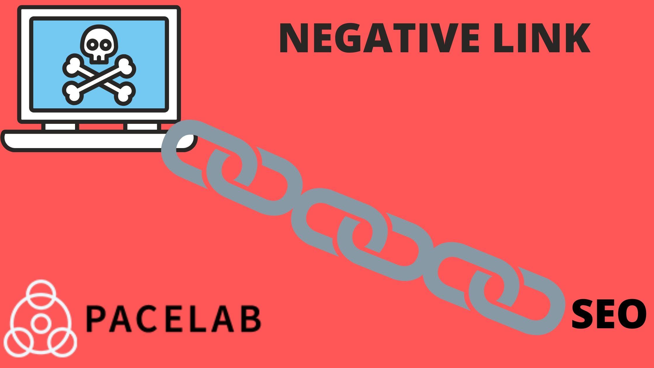 """Negative Link- Pacelab-Seo Agency London"""