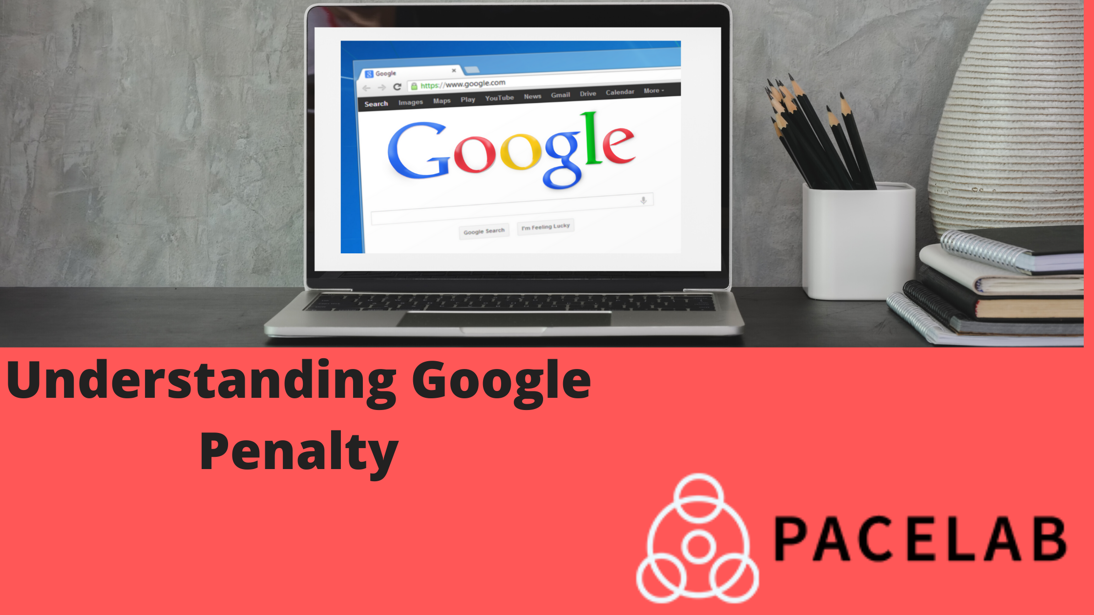Google Penalties- Pacelab SEO Agency London